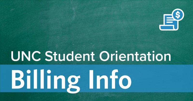 UNC Student Orientation Billing Information